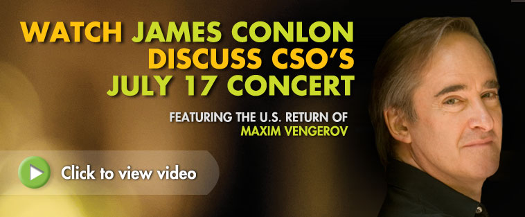 Watch James Conlon discuss CSO's July 27 concert featuring the U.S. return of Maxim Vengerov